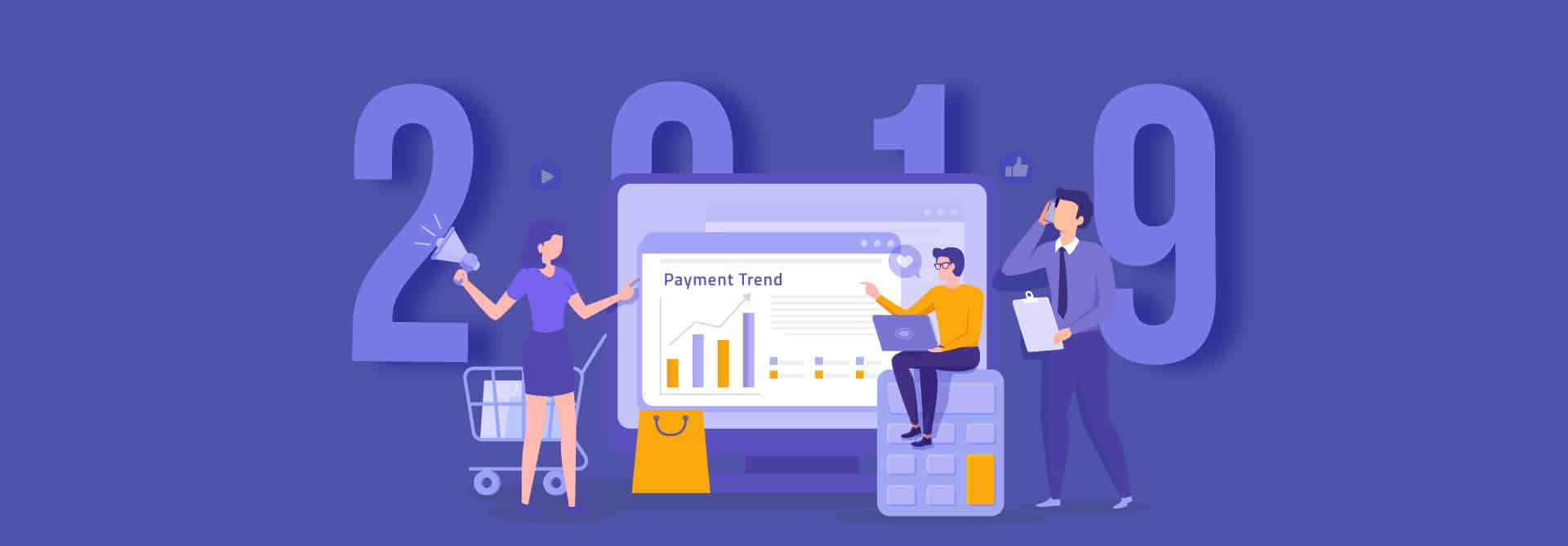 Payment Trends We Should Look for in 2019, and Those We Shouldn't